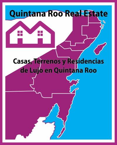 Casas, terrenos y Residencias de Lujo en Quintana Roo